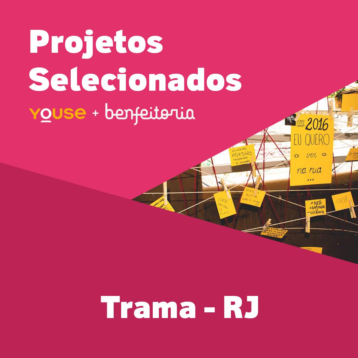 Projetos Selecionados - Trama - RJ