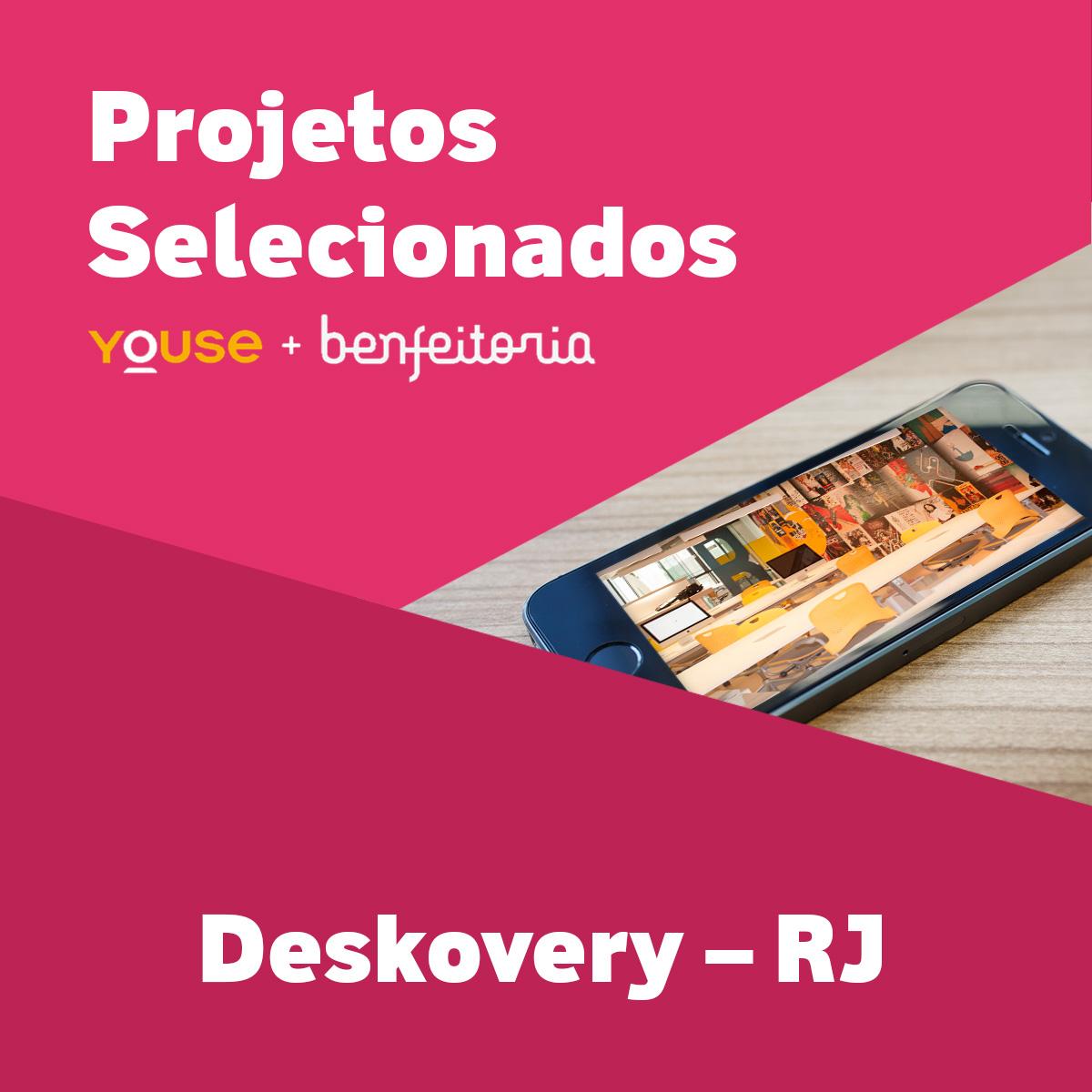 Projetos Selecionados - Deskovery - RJ