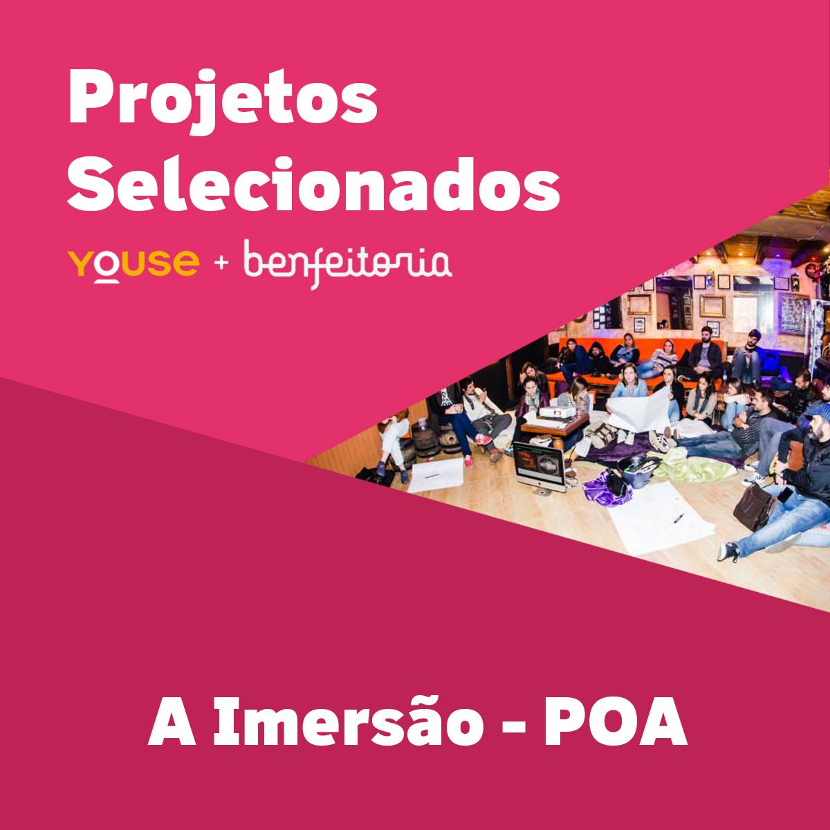 Projetos Selecionados - A Imersão - POA
