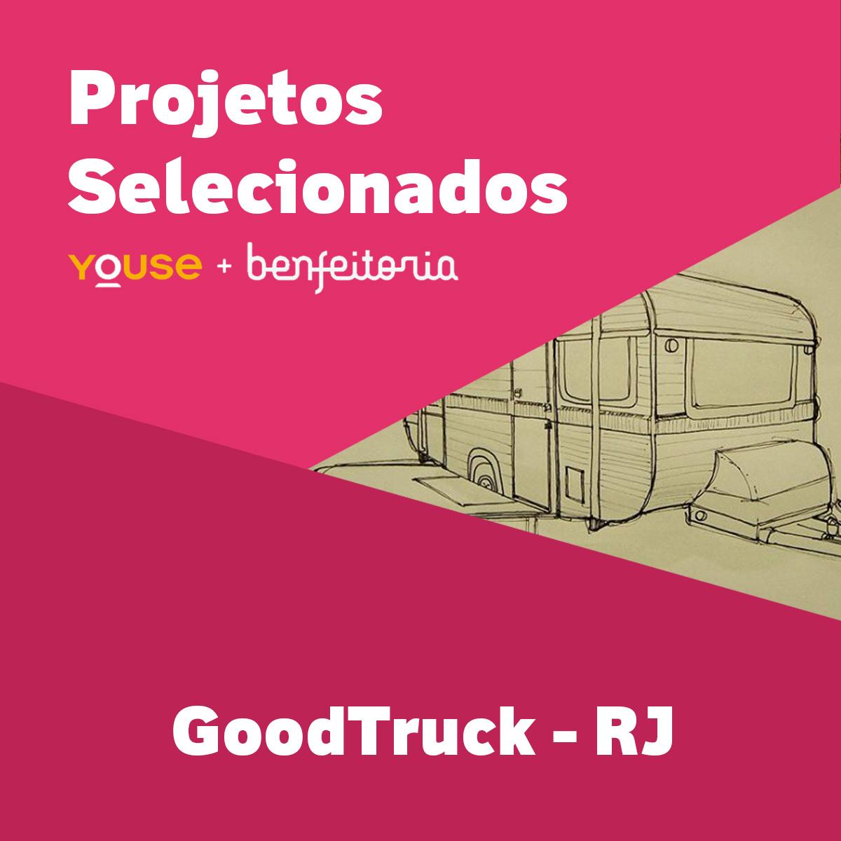 Projetos Selecionados - GoodTruck - RJ